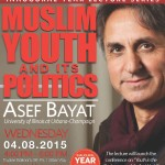 "2015-Muslim Youth and Its Politics"" with Prof. Asef Bayat"